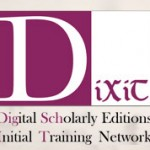DiXiT is an EC Marie Curie Initial Training Network on Digital Scholarly Editions, in which we are full partners